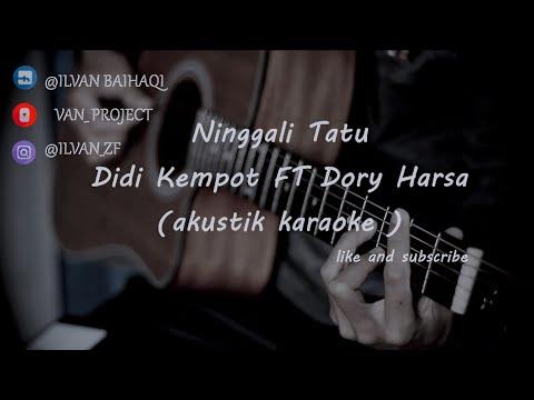 ninggali-tatu---dory-harsa-ft-didi-kempot-(-akustik-karaoke-)-female-key