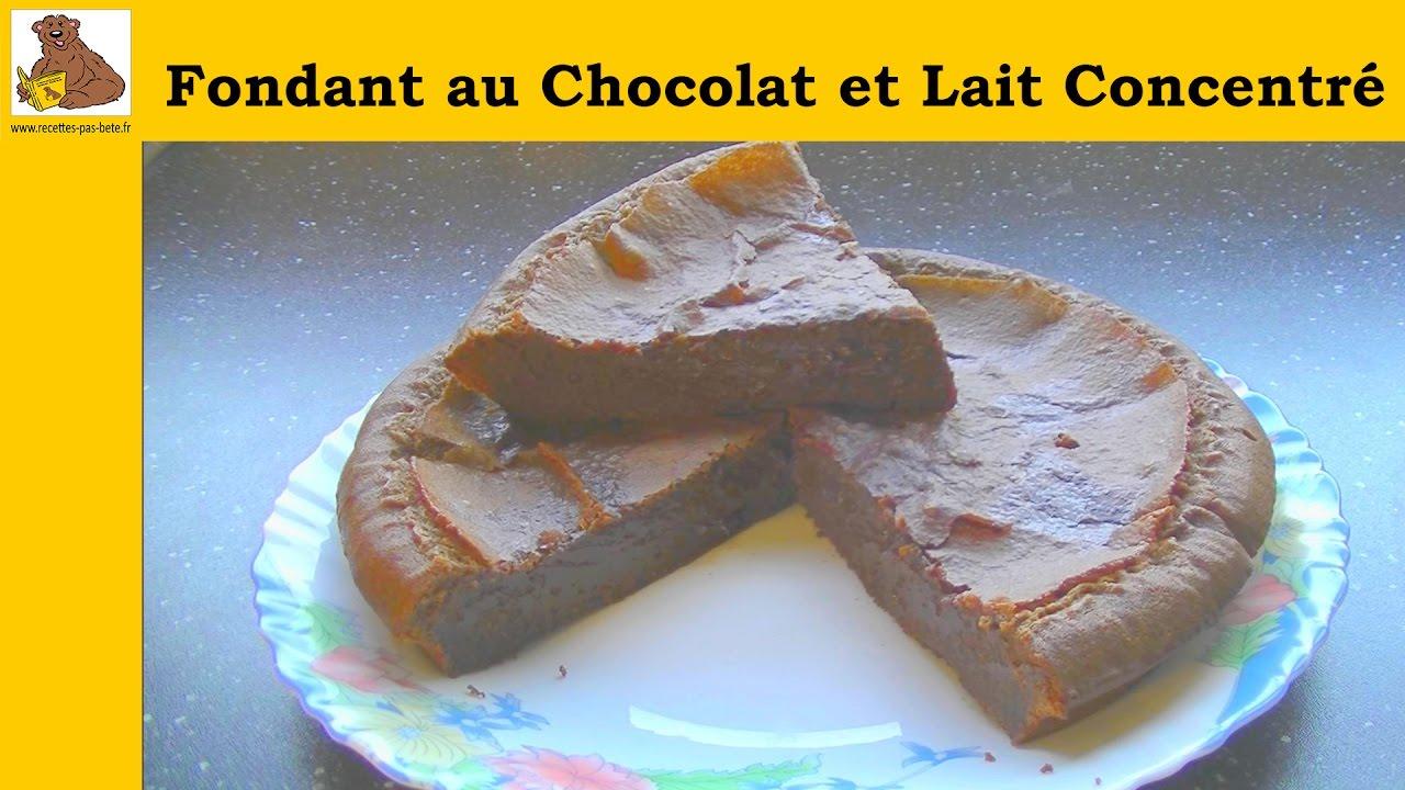 Fondant Au Chocolat Et Lait Concentre Recette Rapide Et Facile