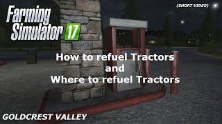 (Short Video) - How to refuel in Farming Simulator 2017