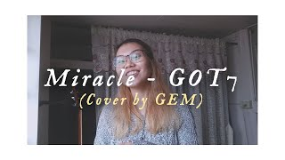 GOT7 (갓세븐) - Miracle | Cover by GEM
