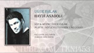 UĞUR IŞILAK HAYDİ ANADOLU 2000