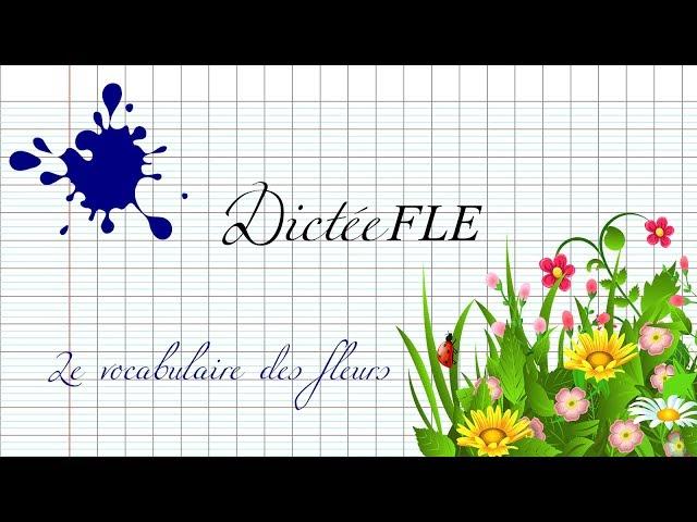【Dictée FLE】 Le vocabulaire des fleurs (spécial « fête des Mères »)
