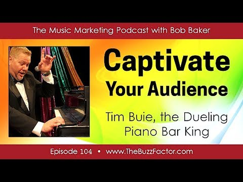 Captivate Your Audience w/ Tim Buie, the Dueling Piano Bar King