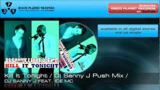 Dj Sanny J feat. Ice Mc - Kill It Tonight (Dj Sanny J Push Mix)