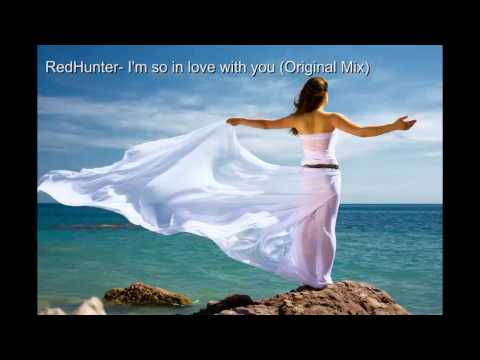 RedHunter - I'm so love with you (original edit)