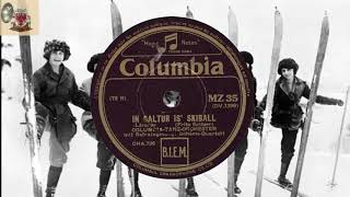 IN GALTÜR IS' SKIBALL - Columbia-Tanz-Orchester u. s. Boheme-Quartett