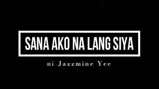 SANA AKO NA LANG SIYA (Tagalog Spoken Poetry)   Original Composition