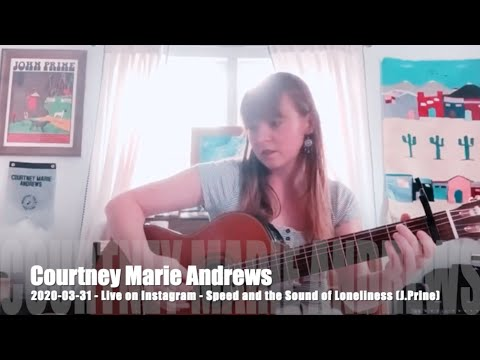 Courtney Marie Andrews - The Sound And Speed Of Loneliness (J.Prine)  2020-03-31 - Live On Instagram