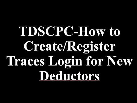 TDSCPC-How To Create/Register Traces Login For New Deductors