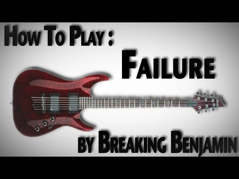 "How To Play ""Failure"" by Breaking Benjamin"