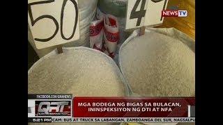 QRT: Mga bodega ng bigas sa Bulacan, ininspeksiyon ng DTI at NFA