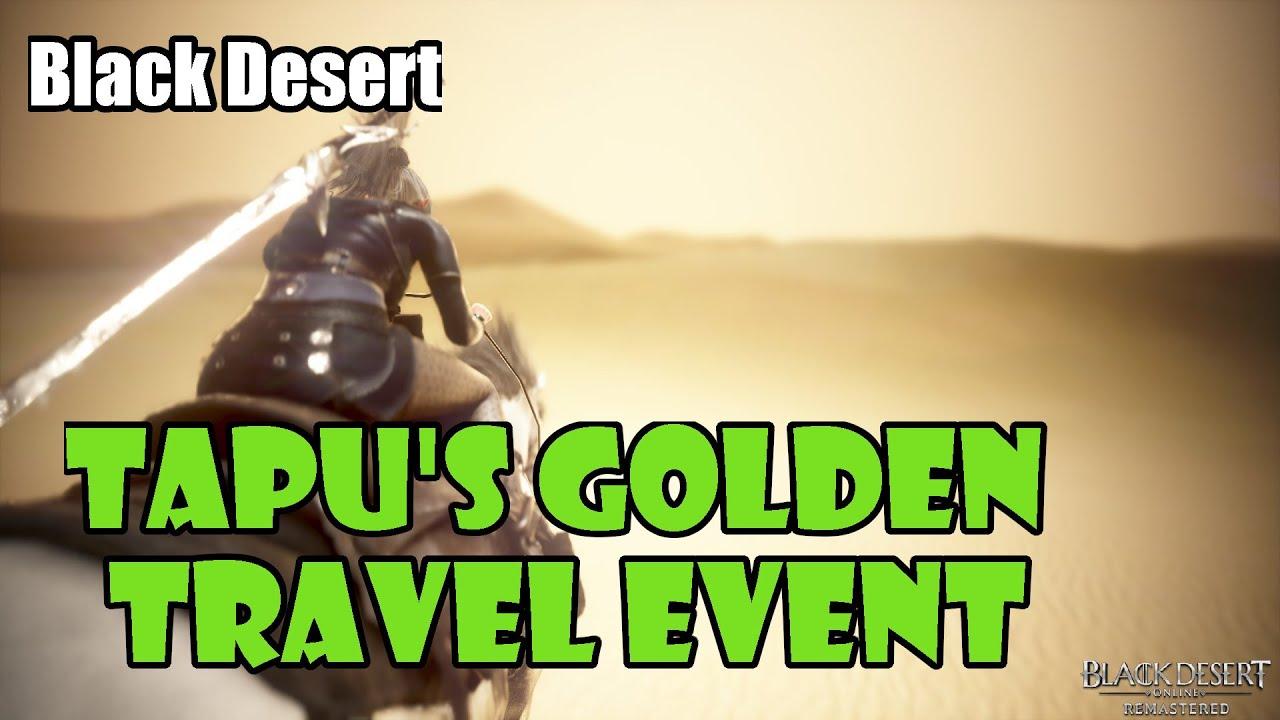 [Black Desert] Tapu's Golden Travel and Bonus EXP Event Overview! Plus Extra Vell Boss Spawn!