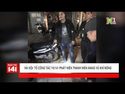 BẢN TIN 141 | 08.04 | Chốt 141 trên phố Minh Khai, phát hiện thanh niên mang đao