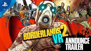 Borderlands 2 VR – Announce Trailer | PS VR