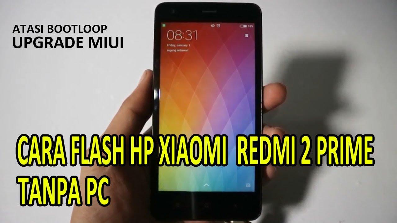 Cara Perbaiki Xiaomi Redmi 2 Prime Bootloop Tanpa Pc ...