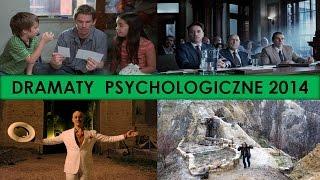 Najlepsze dramaty i filmy psychologiczne 2014