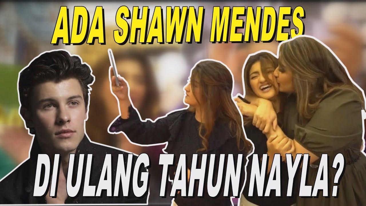 ADA SHAWN MENDES DI ULANG TAHUN NAYLA???