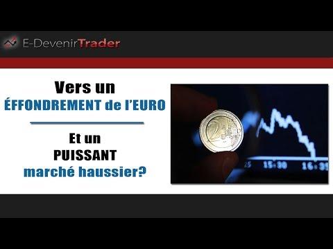 Vers un effondrement de l'euro et un puissant marché haussier des bourses