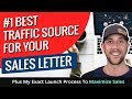 #1 Best Traffic Source For Your Sales Letter - Plus My Exact Launch Process To Maximize Sales