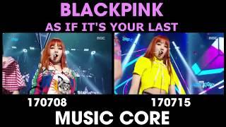 [Comparison] BLACKPINK - As If It's Your Last - Music Core