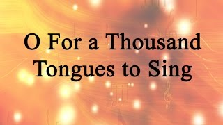 O For a Thousand Tongues to Sing (Hymn Charts with Lyrics, Contemporary)