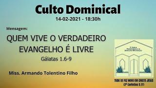 QUEM VIVE O VERDADEIRO EVANGELHO É LIVRE  - Gálatas 1.6-9