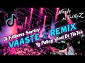 Dj india Terbaper - VAASTE 2 REMIX SLOW SANTUY (Mhady alfairuz remix) Mp3