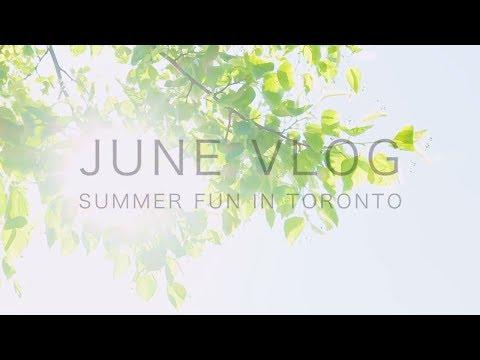 June Vlog: Summer Fun in Toronto | Culture Magazin