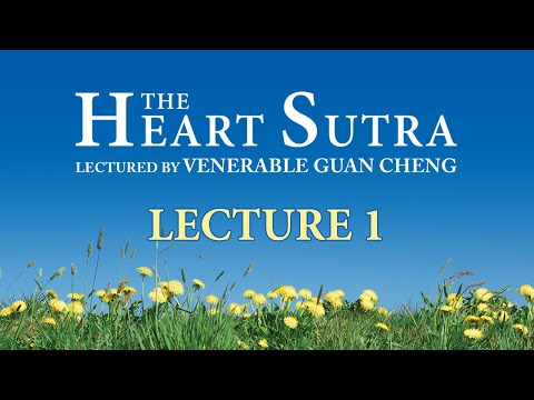 [English] The Heart Sutra - Lecture 1 - Ven. Guan Cheng