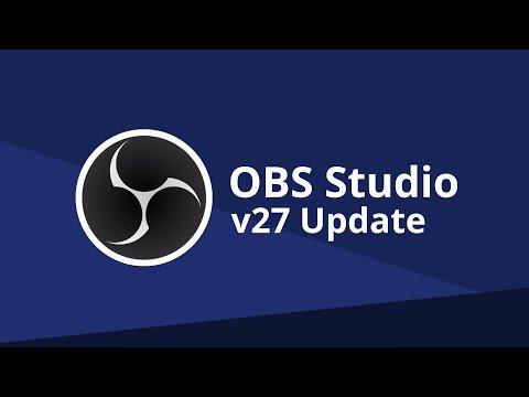 OBS Studio - v27.0 Update Changes
