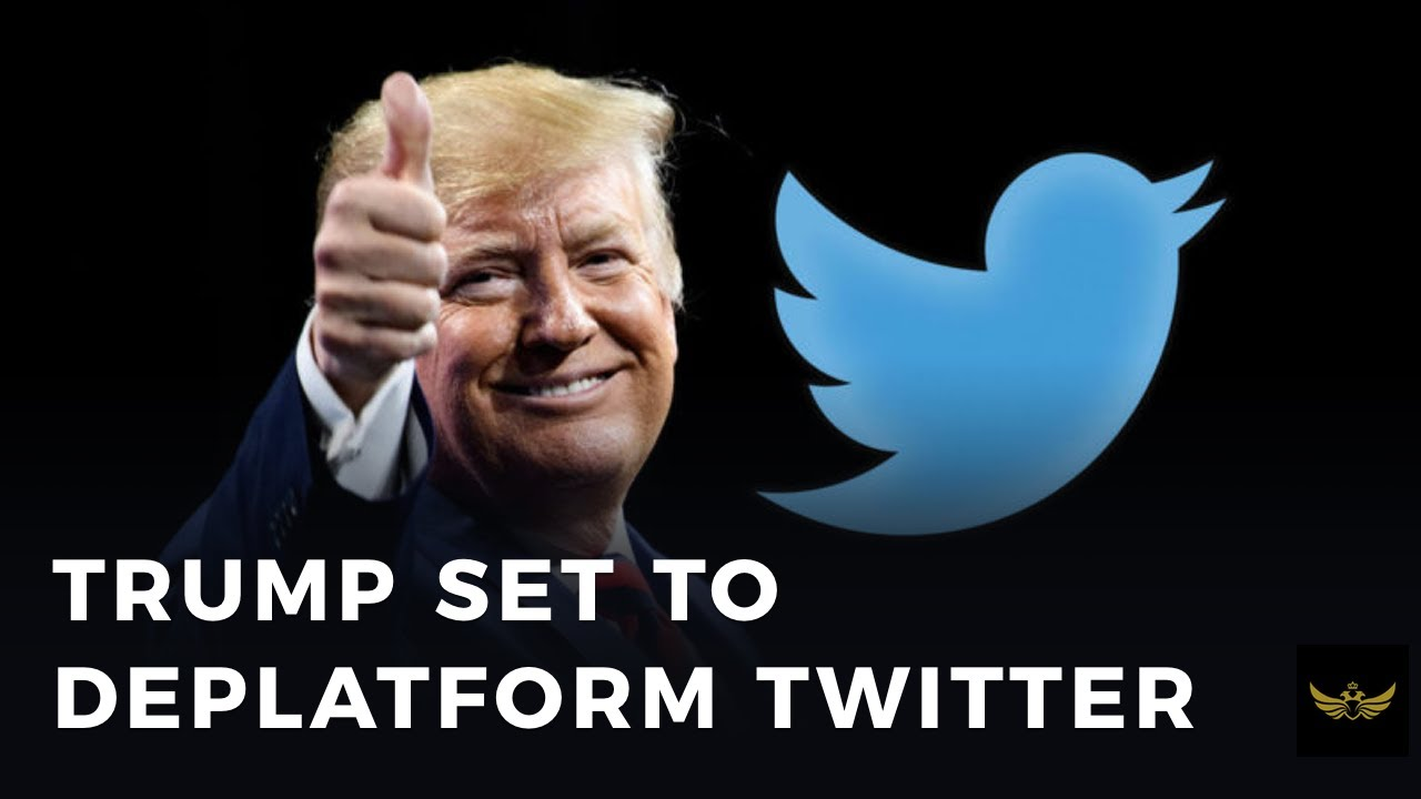 TRUMP set to deplatform TWITTER. Better late than never