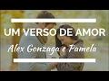 Um Verso de Amor - Alex Gonzaga e Pamela