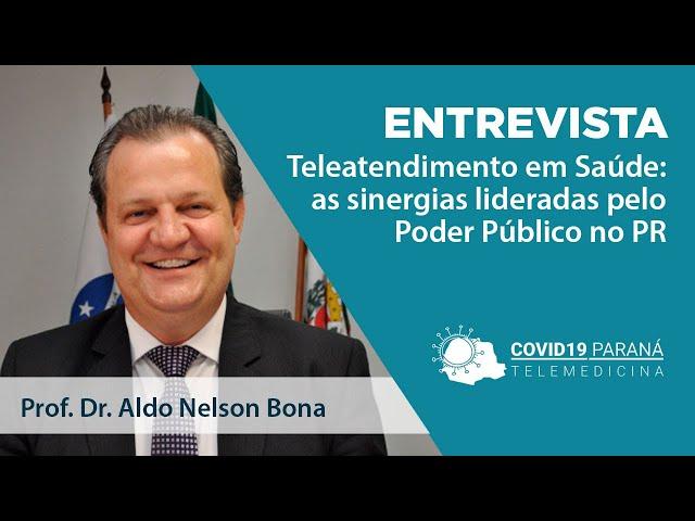 Entrevista #5 | Aldo Bona - Teleatendimento em Saúde: sinergias lideradas pelo Poder Público no PR