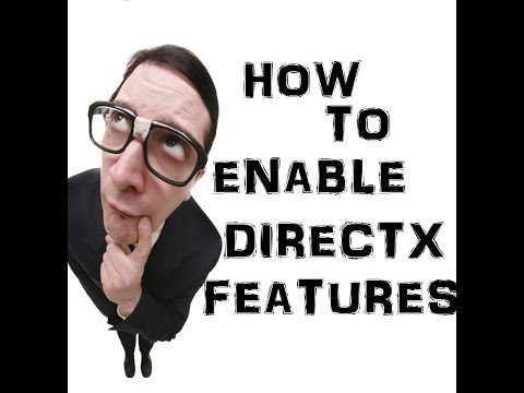 How To : Enable DirectX Features [FIX ALPHA BLENDING ISSUE]