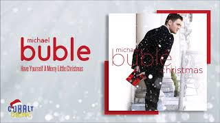 Michael Buble - Have Yourself A Merry Little Christmas - Official Audio Release