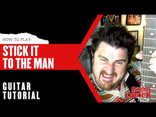 Stick it to the Man: GUITAR Tutorial  |  School of Rock The Musical