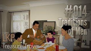 LKP Treasure Trove 014: Traditions of Men