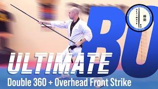 Ultimate Bo   SHORT LESSON: Double 360 + Overhead Front Strike