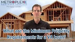 What are the Minimum Property Requirements for a VA Loan?