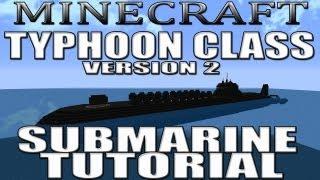 Minecraft Submarine Tutorial (Typhoon Class Version 2)