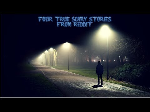 4 True Scary Stories From Reddit (Vol. 27)