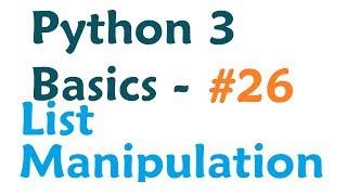 Python 3 Programming Tutorial - List Manipulation