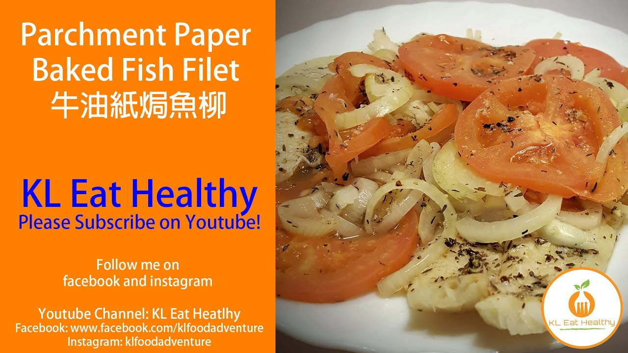 Parchment Paper Baked Fish Filet 牛油紙焗魚柳 - YouTube