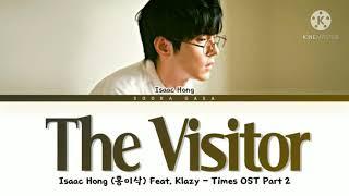 Download Isaac Hong (홍이삭) - 'The Visitor' (Feat. Klazy) (Times OST Part 2) Lyrics (Han/Rom/Eng)