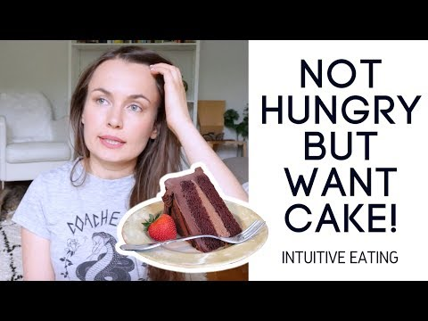 I Am Not Hungry But I Still Want Cake! // Intuitive Eating