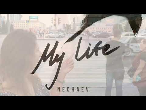 NECHAEV - My life mp3 letöltés