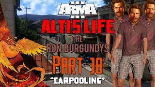 Arma 3: Altis Life │ The Ron Burgundys │ Part 38 │