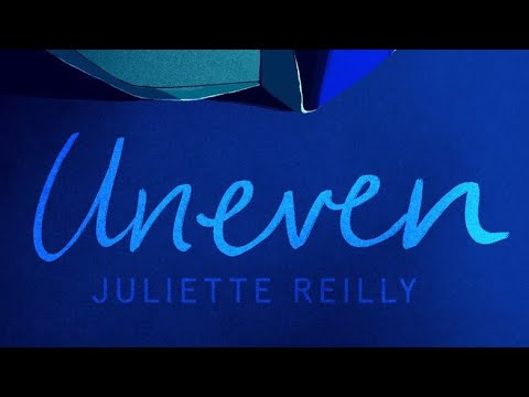 UNEVEN - JULIETTE REILLY