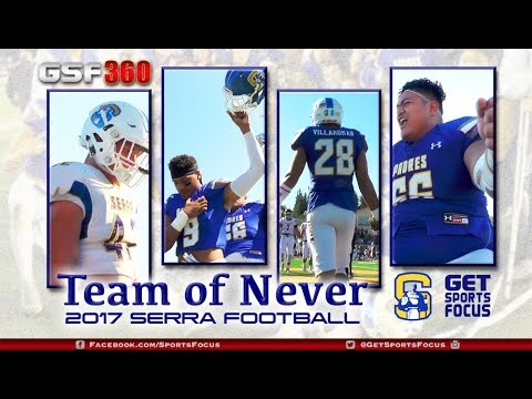 "Serra Padres Football: ""Team of Never"""