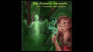 [Hörspiel] Die Zauberin Kassandra - Teil 1 - kostenlos - ab 7 Jahre - hoerspielprojekt.de